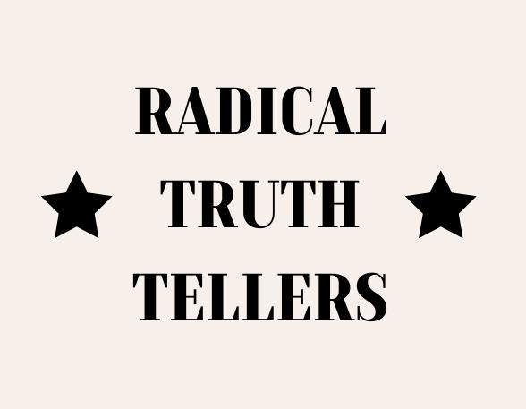Radical-Truth-Tellers