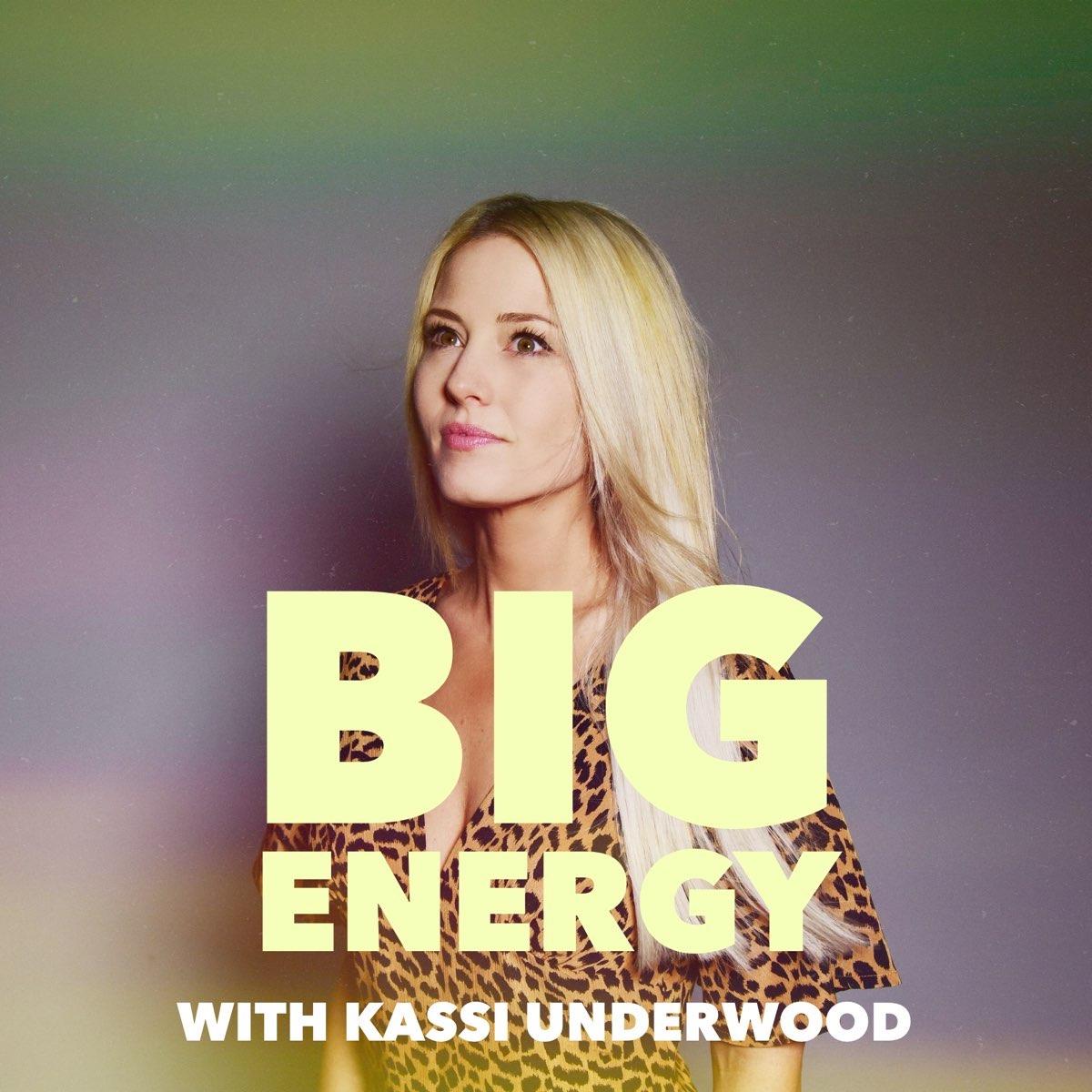Big Energy with Kassi Underwood