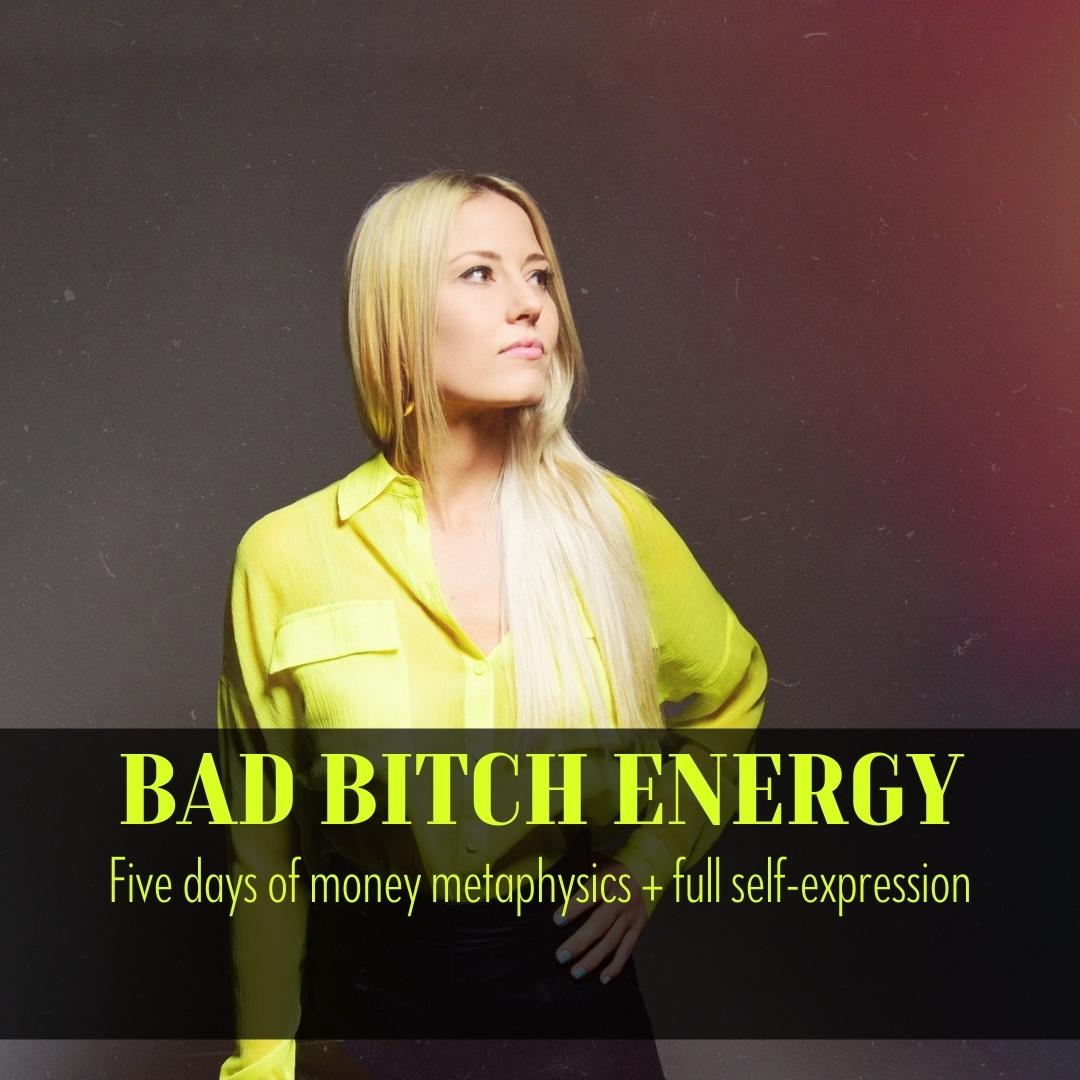 Bad Bitch Energy